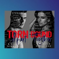 Leigh's review ~ Torn Apart & Bound Together Duet by K Webster & Nikki Ash